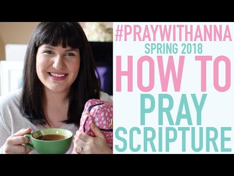 HOW TO PRAY SCRIPTURE Over a Person or Situation