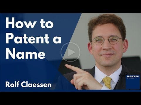How To Patent a Name #rolfclaessen