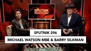 Sputnik 296 with Michael Watson MBE & Barry Silkman (promo)