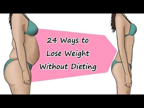 24 Ways to Lose Weight Without Dieting | Healthy Weight Loss
