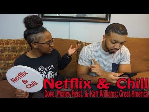 Netflix & Chill: Let's Get Criminal (Dope, Money Heist, & Katt Williams: Great America)
