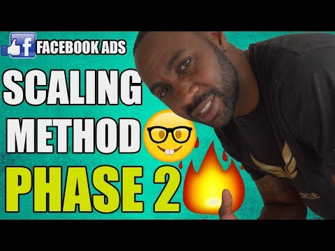 FACEBOOK ADS 2018 SCALING METHOD PHASE 2