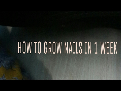 HOW TO GROW NAILS IN 1 WEEK