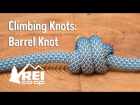 Rock Climbing: How to Tie a Barrel Knot