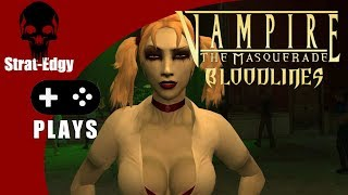 Strat-Edgy Plays - Vampire: The Masquerade - Bloodlines