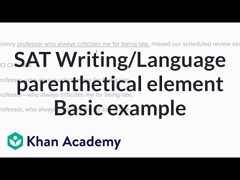 Writing: Parentheticals — Basicexample | Writing & Language | SAT | Khan Academy
