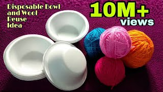 DIY Best out of waste disposable thermocol bowls and wool/Best Reuse Idea