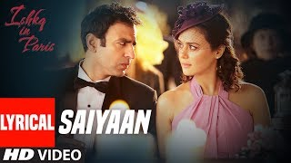 Saiyaan Lyrical Video | Ishkq In Paris | Preity Zinta, Rhehan Malliek
