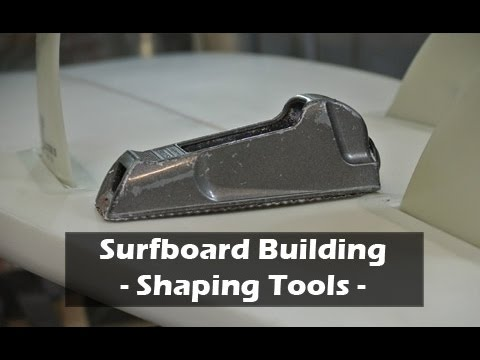 Surfboard Blank Shaping Tools: How to Build a Surfboard #02