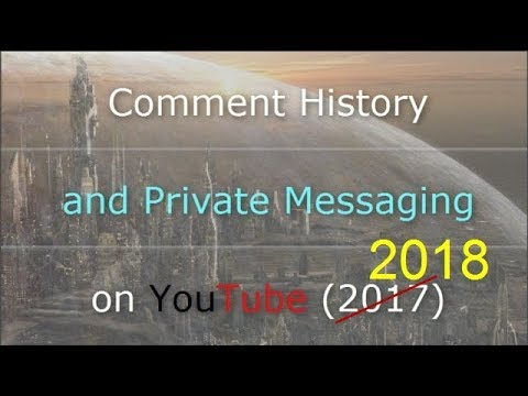 How to Quickly View Comments History and Send Private Messages on YouTube on PC and Mobile (2018)