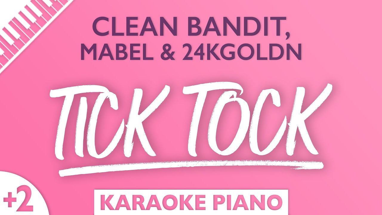 Sing2Piano - Tick Tock (Higher Key) [Originally Performed by Clean Bandit, Mabel & 24kgoldn]