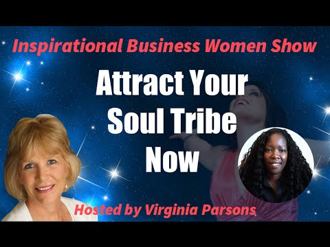 Attracting Your Soul Tribe Now: Inspirational Business Women Show