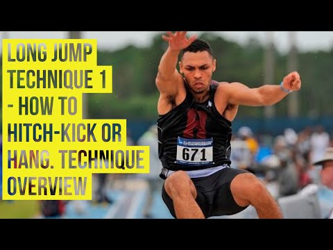 Long jump Technique 1 - how to hitch-kick or hang. Technique overview