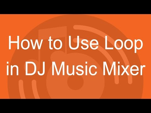 How to Use Loop in DJ Music Mixer
