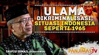 ULAMA DIKRIMINILISASI, SITUASI INDONESIA SEPERTI 1965 SAAT PKI MENGGILA