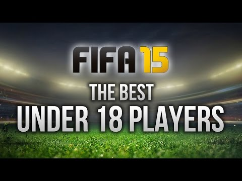 FIFA 15: BEST U18 PLAYERS ON CAREER MODE!