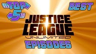Top 5 Best Justice League Unlimited Episodes