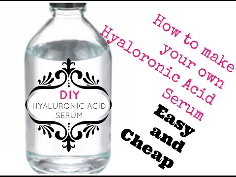 How to make your Own Hyaloronic Acid Serum