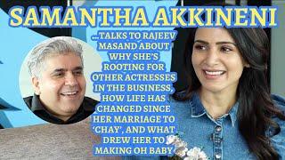 Samantha Akkineni interview with Rajeev Masand I Oh Baby I Super Deluxe I Majili I Marriage to Chay