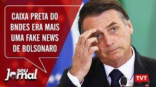 Caixa preta do BNDES era mais uma fake news de Bolsonaro 📰