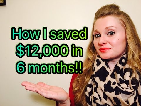 How I saved $12K in just 6 months!!