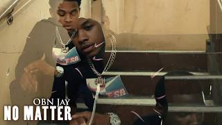 OBN Jay - No Matter | Official Video | Tae Shot It