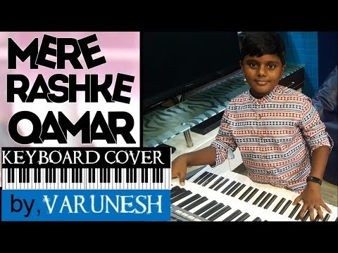 mere rashke qamar keyboard cover by varunesh