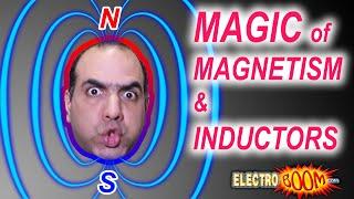 Magic of Magnetism & Inductors (ElectroBOOM101-007)