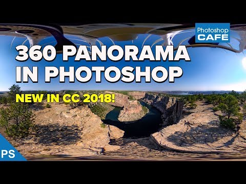 how make a 360 panorama in photoshop CC 2018 - NEW FEATURE