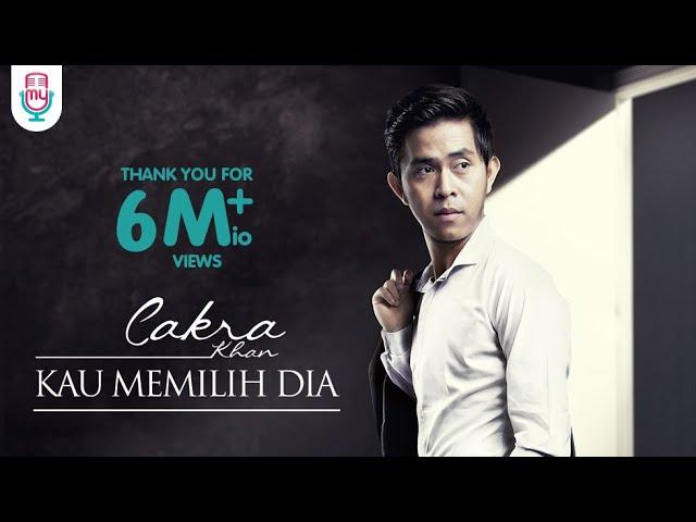 Download Cakra Khan - Kau Memilih Dia (Official Music Video) MP3 Gratis