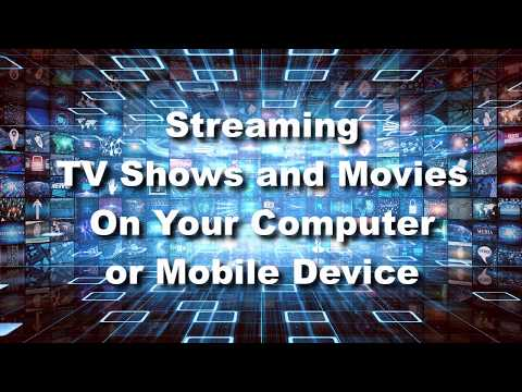 Streaming TV Shows and Movies