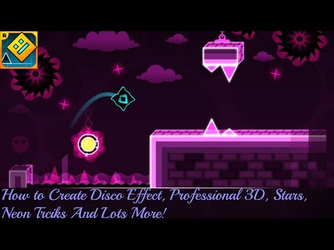 Geometry Dash Tutorial | How to make the Disco Effect, Neon Stars & Decors, Custom Songs, & More!