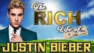 JUSTIN BIEBER -  The RICH LIFE - Net Worth 2017 S.1 Ep.3