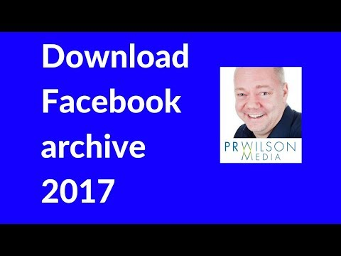 How to download your Facebook archive 2017
