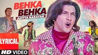 BEHKA BEHKA Lyrical  Video Song | Aditya Narayan | Latest Hindi Song 2016 | T-Series