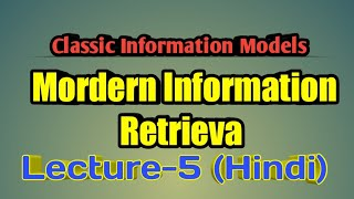 Boolean, Vector and Probabilistic Model|Classic Information Models|Lecture - 5 In Hindi