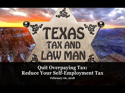 Reduce Self-Employment Tax: Texas Tax and Law Man