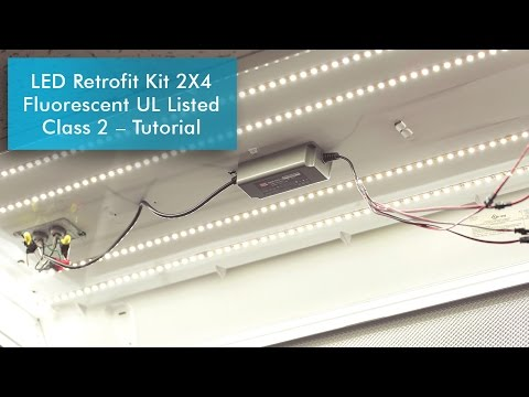 LED Retrofit Kit 2X4 Fluorescent UL Listed Class 2 – Tutorial