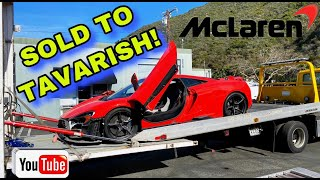 SOLD OUR WRECKED MCLAREN 675LT TO TAVARISH