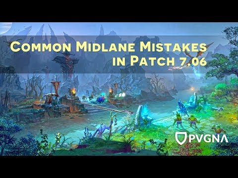Common Midlane Mistakes in 7.06 | How To Play Dota 2 | PVGNA.com