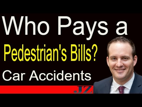 Who Pays a Pedestrian's Medical Bills? Car Accidents