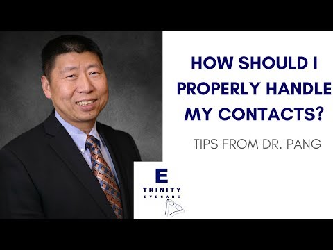 How Should I Properly Handle My Contacts? | Dr. Albert Pang
