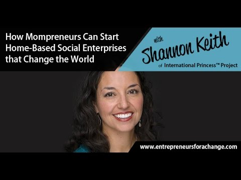 Shannon Keith of International Princess™ Project - How Mompreneurs Can Start Social Enterprises