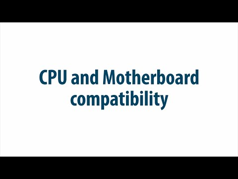 CPU and motherboard compatibility