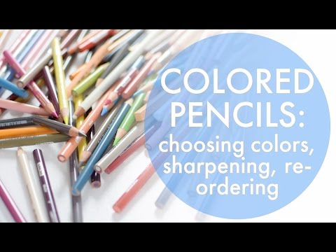 Colored Pencil Overview: How to choose colors, how to sharpen, how to keep track and re-order