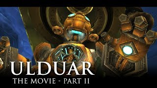 Ulduar: The Movie - Part 2 - Invisusira (wow Lore Video)