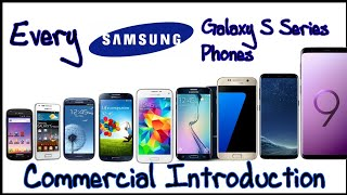 Every Samsung Galaxy S Series commercial Introduction...