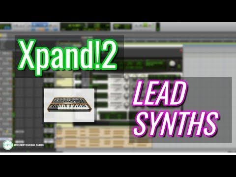 How to Produce Music With Xpand!2 (Part 4 – Lead Synths)