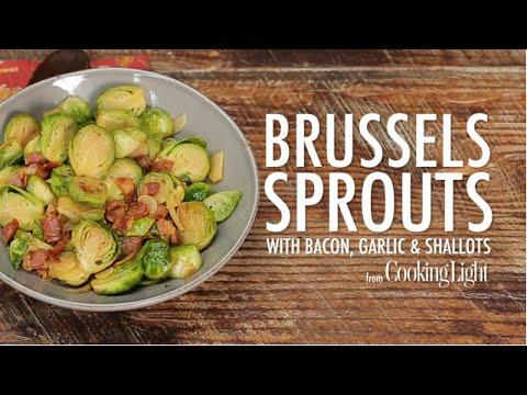 How to Make Brussels Sprouts with Bacon, Garlic, and Shallots | MyRecipes