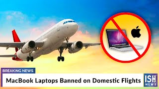 MacBook Laptops Banned on Domestic Flights